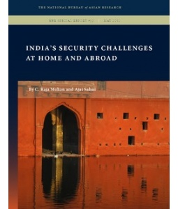 India's Security Challenges at Home and Abroad Ajai Sahni and C. Raja Mohan  National Bureau of Asian Research